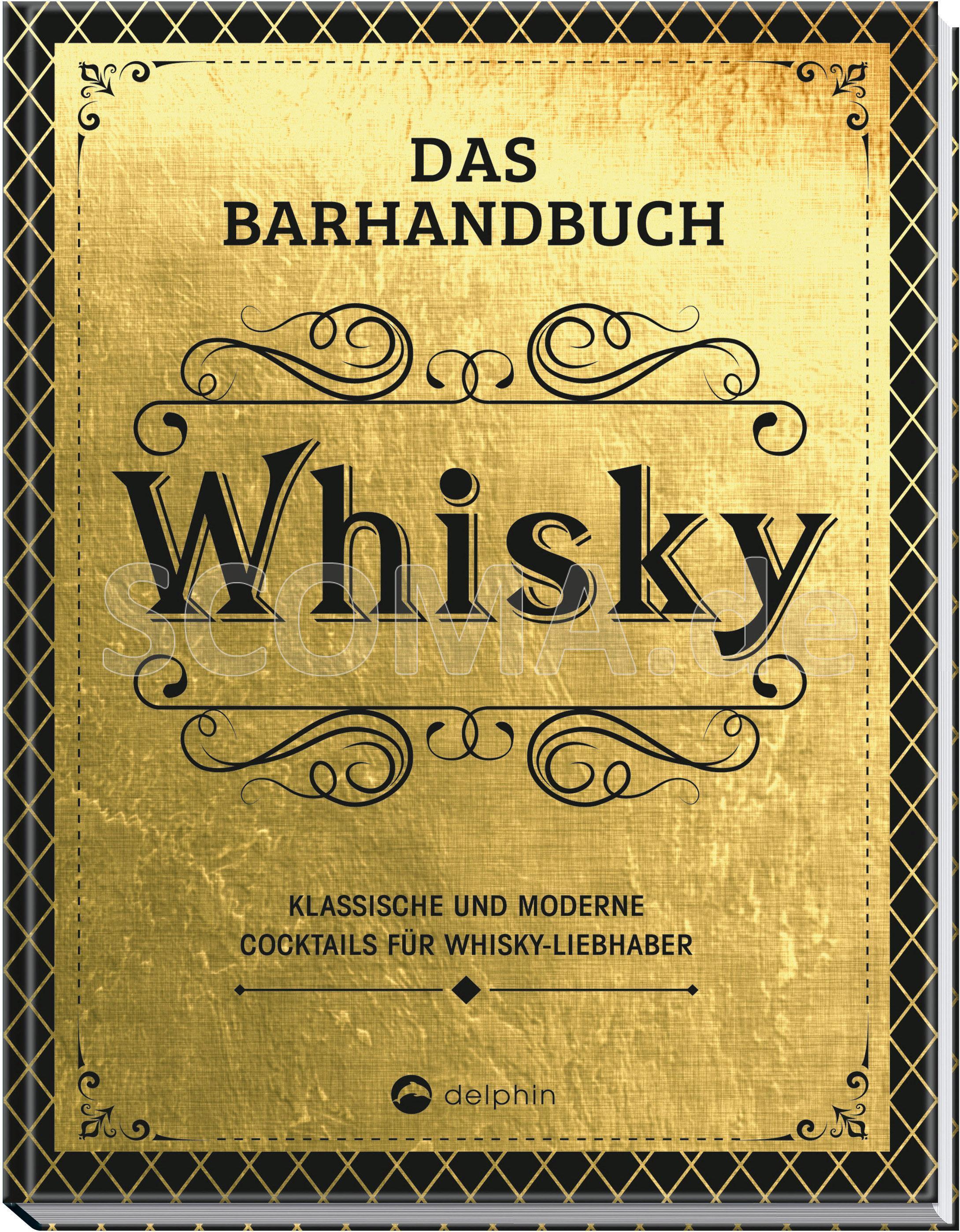 Das Barhandbuch - Whisky